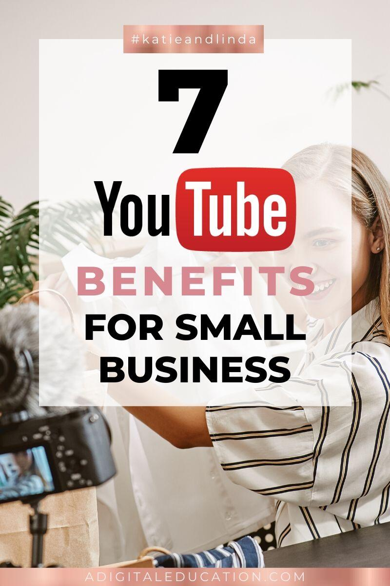 7 YouTube benefits for small business