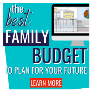 BEST FAMILY BUDGET FOR PLANNING FOR YOUR FUTURE
