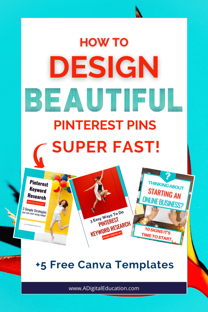 how to design beautiful pinterest pins super fast plus free templates