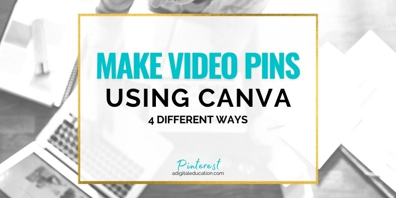 How to make Pinterest Video Pins Canva