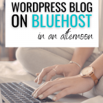 how to start a wordpress blog on bluehost in one afternoon